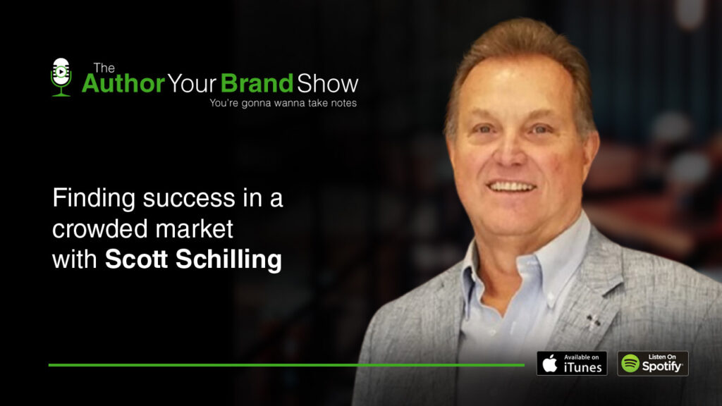 The Author Your Brand Show - Scott Schilling
